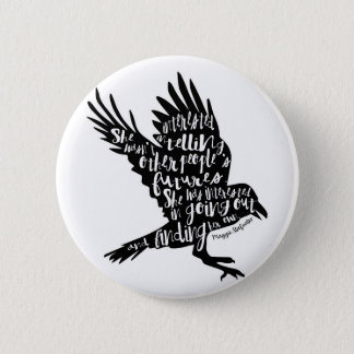 The Raven Boys quote design Pinback Button