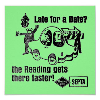 The Reading Septa Rail Lines Gets There Faster Poster