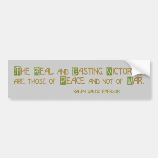 The Real and Lasting Victories .. Peace Bumper Sticker
