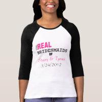 The Real Bridesmaids of...Custom T-shirt