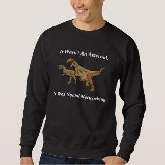 The Real Cause Of Dinosaur Extinction Sweatshirt