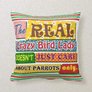 The real crazy bird lady throw pillow