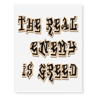 The Real Enemy Is Greed Temporary Tattoos