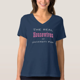The real Housewives of University Park T-Shirt