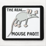 THE REAL..., MOUSE PAD!!!