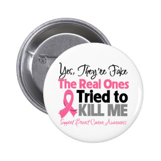 The Real Ones Tried to Kill Me - Breast Cancer 2 Inch Round Button