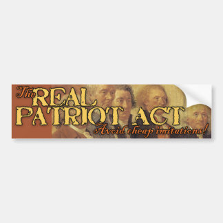 The Real Patriot Act: Founding Fathers Car Bumper Sticker