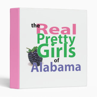the real PRETTY GIRLS of Alabama 3 Ring Binder