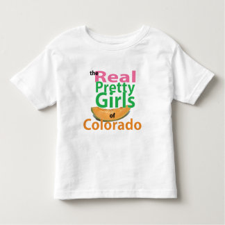 the real PRETTY GIRLS of Colorado Toddler T-shirt