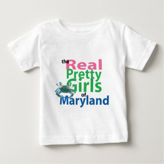 The Real Pretty Girls of Maryland Baby T-Shirt