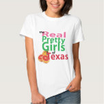 the real PRETTY GIRLS of Texas Tee Shirt