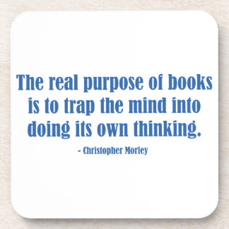 The Real Purpose of Books Drink Coaster