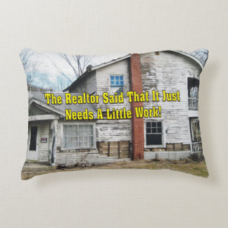 The Realtor Said That It Just Needs A Little Work Decorative Pillow