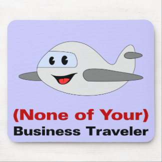 The Reason I am Traveling is None of Your Business Mouse Pad