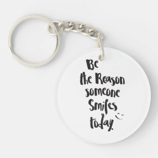 The Reason Someone SmilesToday, Quote Calligraphy Keychain