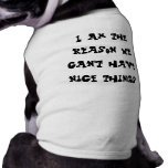 The reason we can't have nice things doggie t shirt