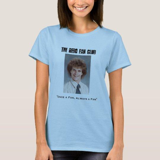 """The Rebo Fan Club, """"Once a Fan, Alw... T-Shirt"""