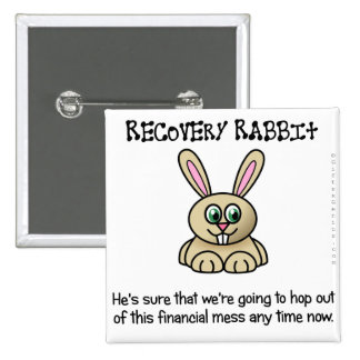 The recession has to end eventually pinback button