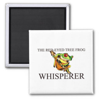 The Red-Eyed Tree Frog Whisperer 2 Inch Square Magnet