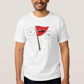 The Red Flag Shirt! T Shirt