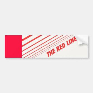 The red line. bumper sticker