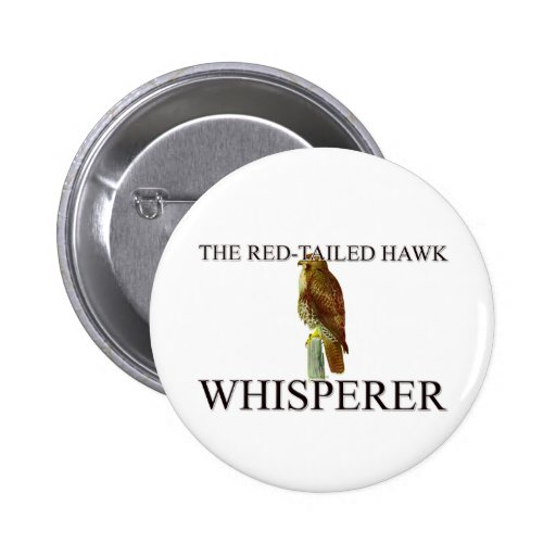 The Red-Tailed Hawk Whisperer Buttons