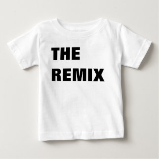 The Remix Baby Shirt Mommy & Me