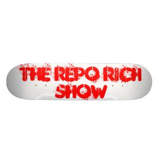 The Repo Rich Show Skateboard Deck