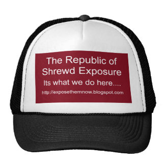 The Republic of Shrewd Exposure, Its what we do... Trucker Hat