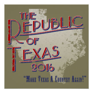 The Republic of Texas 2016 Poster