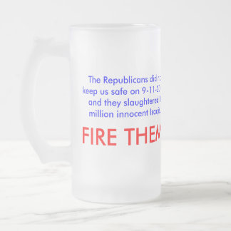 The Republicans did not keep us safe on 9-11-2001 Frosted Glass Beer Mug