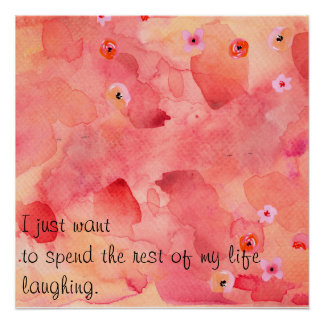 """The Rest of My Life Laughing 20"""" x 20"""", Poster"""