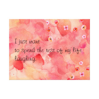 """The Rest of My Life Laughing, 24"""" x 18"""", 1.5"""" Canvas Print"""