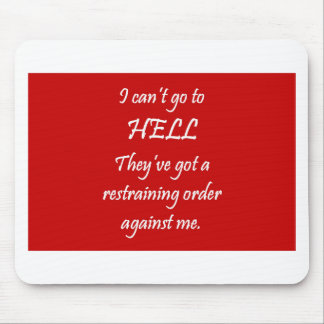 The Restraining Order Mouse Pad