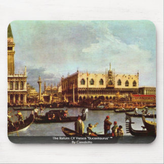"""The Return Of Venice """"Bucentaurus"""" """""""" By Canaletto Mouse Pad"""