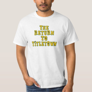 The Return To Titletown1 T-shirts