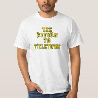 The Return To Titletown1 Tee Shirt