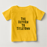 The Return To Titletown3 Baby T-Shirt