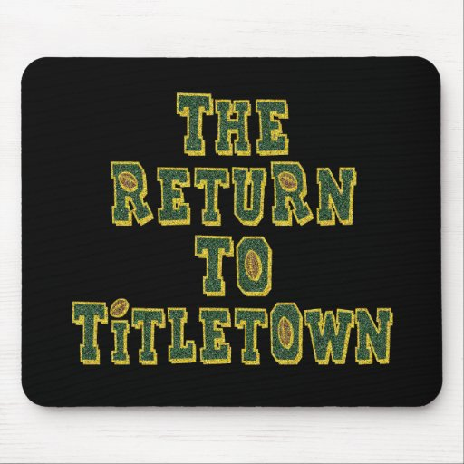 The Return To Titletown3 Mouse Pad