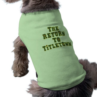 The Return To Titletown3 Pet Clothes