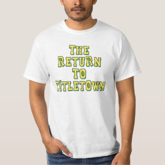 The Return To Titletown4 T-shirt