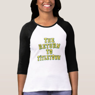 The Return To Titletown4 T Shirt