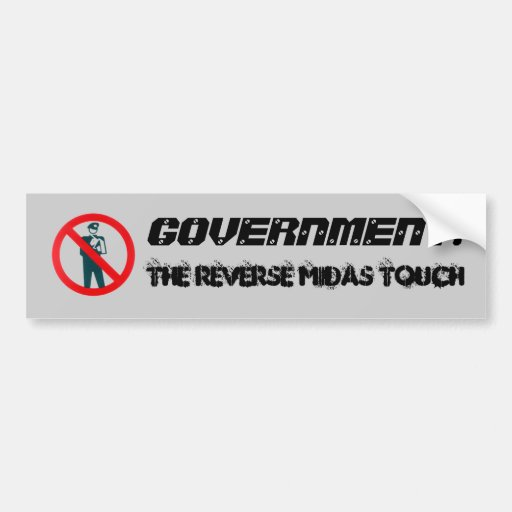 The Reverse Midas Touch Bumper Stickers