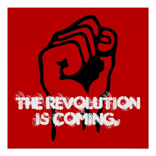 The Revolution is Coming. Print