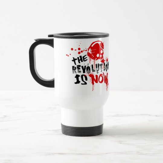The Revolution Is Now Travel Mug