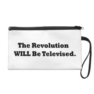 The Revolution WILL Be Televised Wristlet