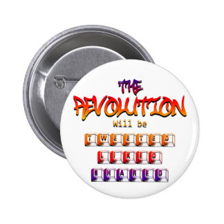 The revolution will be tweeted liked & shared (Ver Pinback Button