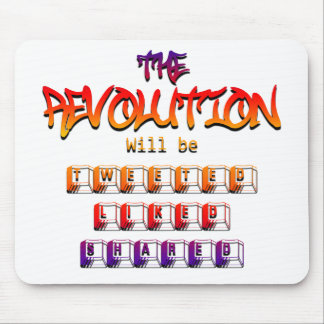 The revolution will be tweeted liked & shared (Ver Mouse Pad