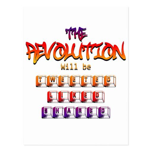The revolution will be tweeted liked & shared (Ver Post Card