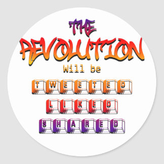 The revolution will be tweeted liked & shared (Ver Classic Round Sticker